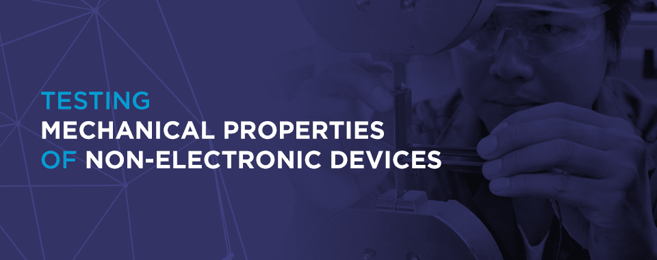 mechanical testing of non-electronic devices