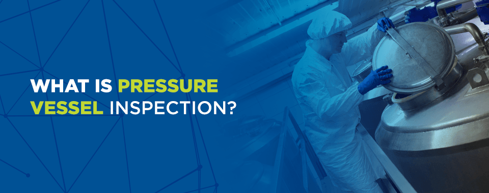 what is pressure vessel inspection